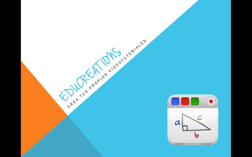 Educreations una app para crear tusVideotutoriales